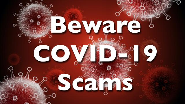 Beware COVID-19 Scams