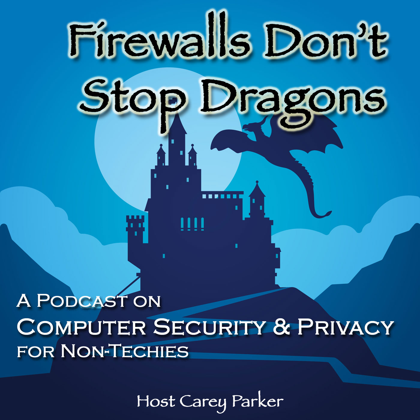 Firewalls Don't Stop Dragons Podcast